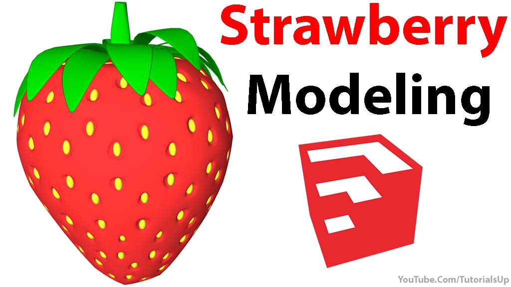 How to Model Strawberry in SketchUp