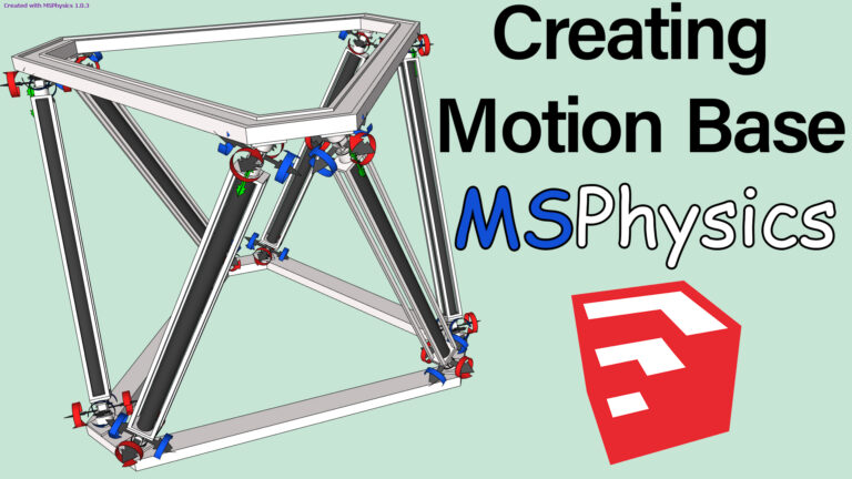 Creating Motion Base – Stewart Platform in Sketchup With MsPhysics