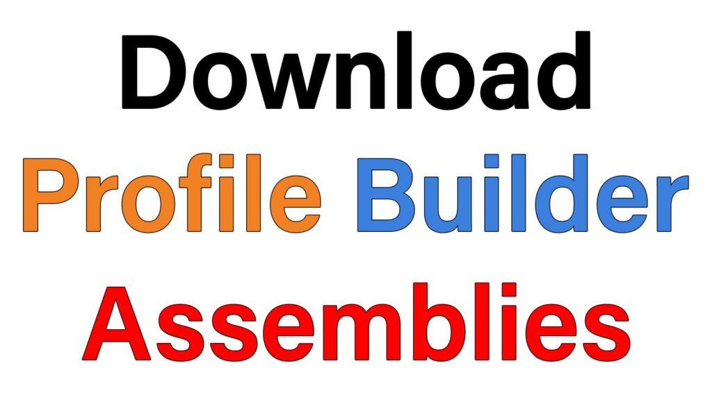Profile Builder Assemblies